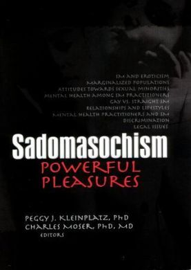 SADOMASOCHISM POWERFUL PLEASURES